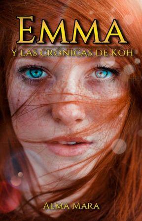 Emma y las Crónicas de Koh by AlmaMara