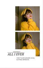 all i ever → n.g  [1] by keepnut