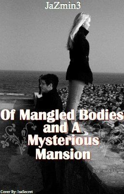 Of Mangled Bodies and A Mysterious Mansion