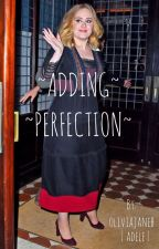 Adding Perfection  by oliviajaneb
