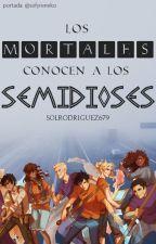 Los Mortales Conocen a los Semidioses by DyinginChimchim