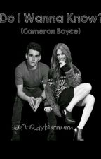 Do I Wanna Know?: hot(Cameron Boyce y tú)  by ValeriaMonteagudo
