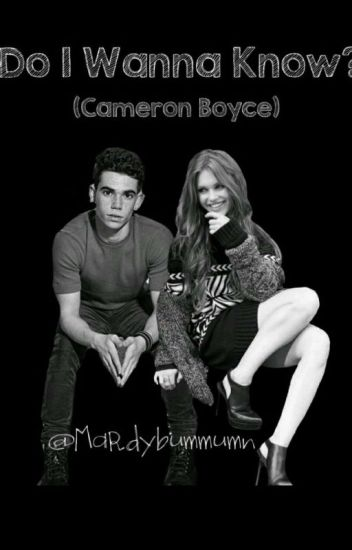 Do I Wanna Know?: hot(Cameron Boyce y tú)
