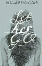 Let Her Go by ILiketheStars