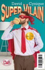 Super Vilain ~ WP2019 by DavidCynique