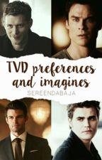 TVD preferences and imagines  by SereenDabaja