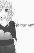 Un amor equivocado by TaniaMillan2