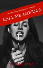 Call Me America by MartinkuteK
