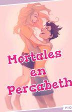 Mortales en Percabeth by Cattyguerrero