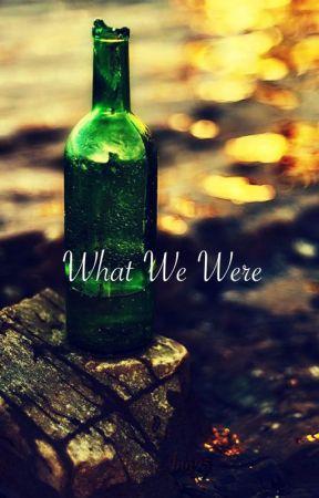 What We Were by Cinnamon_Ann