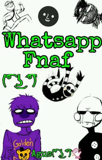 Whatsapp FNAF (͡° ͜ʖ ͡°)