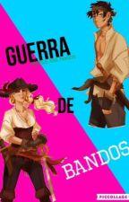 Guerra de Bandos by fanfics_and_fandom