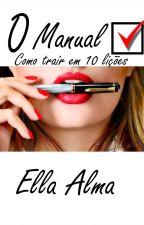 O Manual: Como trair em 10 lições by Ellalma