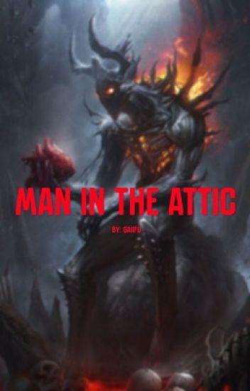 Man in the attic [M!ReaderXTicciToby]