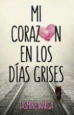 Mi Corazón en los Días Grises by Aleavila10