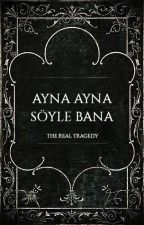 Ayna Ayna Söyle Bana by TheRealTragedy