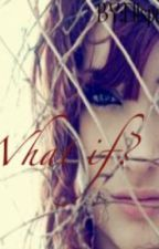 What If? by Ellspeth21