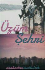 Üzüm Şehri by onakadarmutluluk
