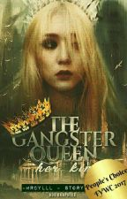 The Gangster Queen: Her King #PeopleChoiceFYWC2017 by mrcylll