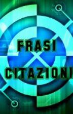 FRASI & CITAZIONI by Marty_Adair
