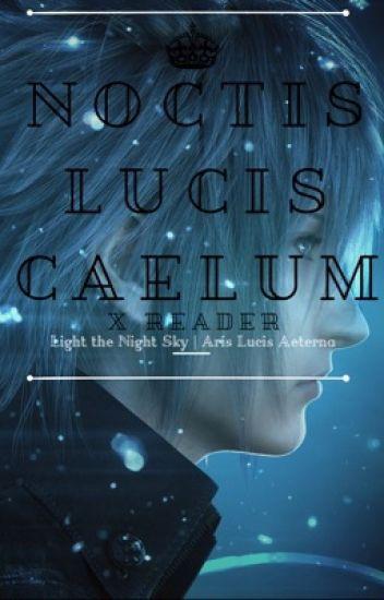 •Noctis Lucis Caelum Oneshots •