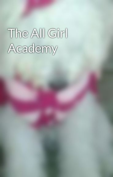 The All Girl Academy