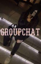 Groupchat || ogoc by maloleypopp