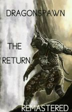 Dragonspawn: The Return (Remastered) by JJV373