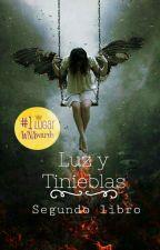 Luz y Tinieblas (WNovelsAwards) by Ijeloga