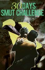 30 Days Smut Challenge by danisnotabottom