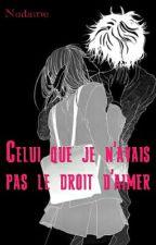Celui Que Je N'avais Pas Le Droit D'aimer (Prof/ Élève) by Kaori87