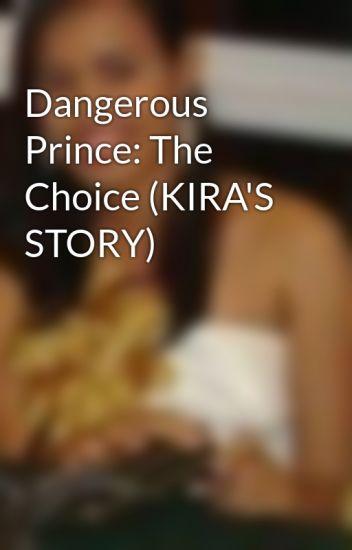 Dangerous Prince: The Choice (KIRA'S STORY)