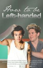 how to be left-handed [completed] | narry by -stvcky