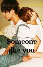 Someone like you by Markiiepooh94