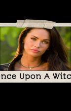 Once Upon a Witch *Paul Lahote Love Story* by kjw1999