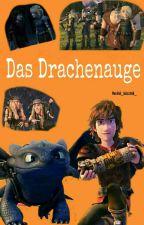 Dragons auf zu neuen Ufern - Das Drachenauge by astrid_hiccstrid_
