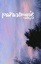parasomnie ❀ tardy by Mabeyme