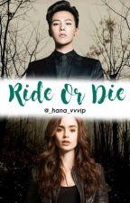Ride Or Die by _hana_vvvip