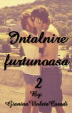 Intalnire Furtunoasa 2 by GianinaVioleta