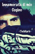 Innamorata di mio Cugino! (TheMark) by zWaki7