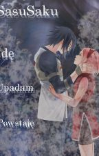 ~SasuSaku-Idę, Upadam, Powstaję... by Akemiii-Chan