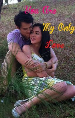 You are My Only Love ( A JulQuen Story )