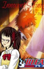 Innocent Shinigami *Bleach FanFic, Ichigo Kurosaki Love Story* by AnimeCrazy13