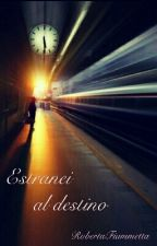 Estranei Al Destino  by RobertaFiammetta