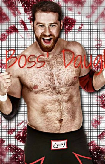 The Boss's Daughter-Sami Zayn Fanfiction *ON HOLD*