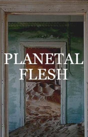 Planetal Flesh