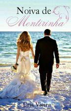 Noiva De Mentirinha  by Chrisvbz