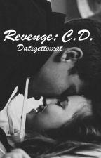 Revenge ; C.D. by wroetoxminter