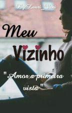 Meu Vizinho ❤ by Lauri_Vani