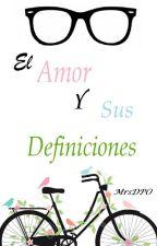 El Amor Y Sus Definiciones by MrsDPO